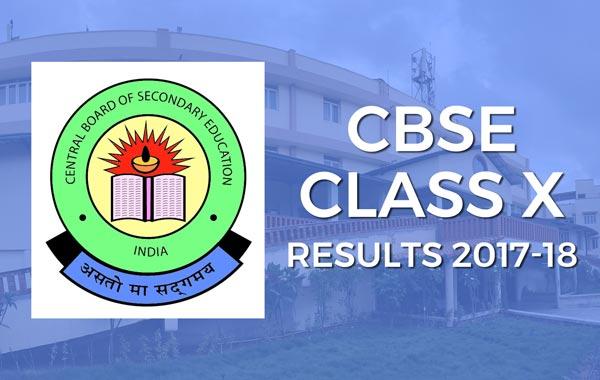 CBSE Class X-Results 2017 - 18